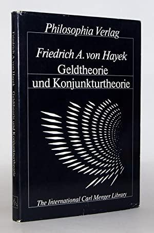 Geldtheorie und Konjunkturtheorie. 2., erweiterte Auflage. Mit: von Hayek, Friedrich