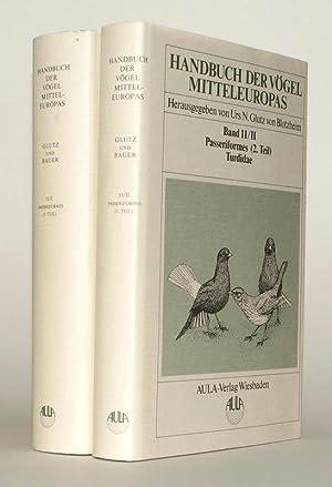 Handbuch der Vögel Mitteleuropas. Band 11.1 & 11.2: Passeriformes (2. Teil: Turdidae). In 2 ...