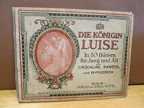 Die Königin Luise in 50 Bildern für: Röchling, C; Knötel,