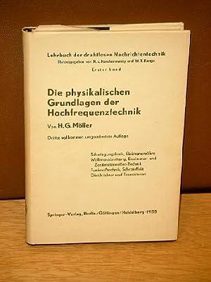 Die physikalischen Grundlagen der Hochfrequenztechnik. Dritte vollkommen umgearbeitete Auflage. ( =...