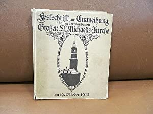 Festschrift zur Einweihung der neuerstandenen Großen St Michaeliskirche. Hrsg. vom Pfarramt.