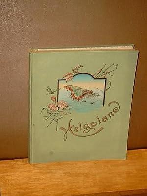 Helgoland. Unsere Reichsinsel. 15 Foliobilder in photographischem Kunstdruck, aufgenommen und ...
