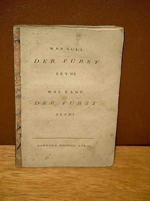 Was soll der Fürst seyn? Was kann der Fürst seyn? -(1797)- - Dem grossmächtigsten ...