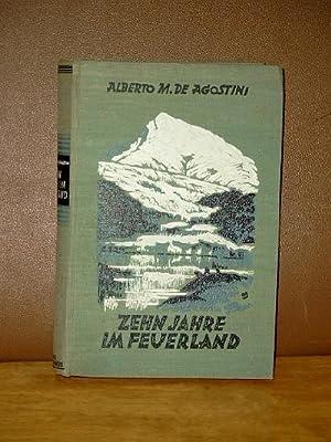 Zehn Jahre im Feuerland Entdeckungen und Erlebnisse.: Agostini, Alberto M.