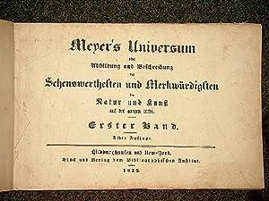 Meyer`s Universum oder Abbildung und Beschreibung des Sehenswertesthen und Merkwürdigsten der Natur...