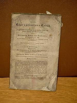 Neuester Expropriations-Codex.über Enteignung, Kanal-und Strassenbau, Eisenbahnen und dergleichen -...