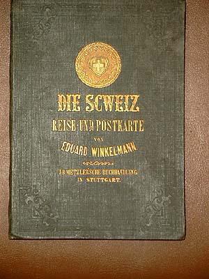 Die Schweiz. Reise- und Postkarte.: Winkelmann, Eduard ( - auch Eduard Winckelmann genannt )