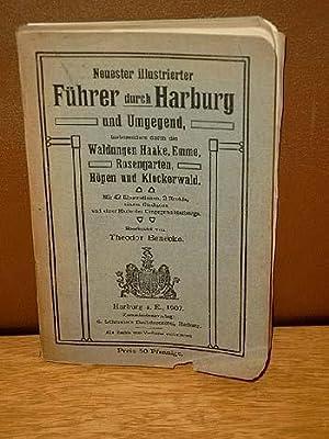 Neuester illustrierter Führer durch Harburg und Umgebung, insbesondere durch die Waldungen Haake, ...