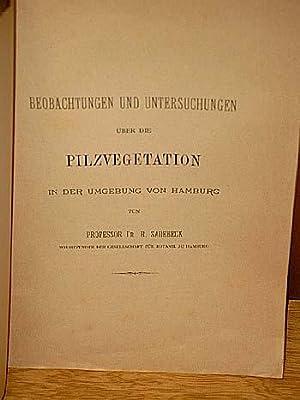 Beobachtungen und Untersuchungen über die Pilzvegetation in der Umgebung von Hamburg.: Sadebeck, ...