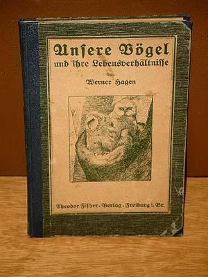 Unsere Vögel und ihre Lebensverhältnisse.: Hagen, Werner
