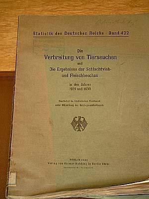 Statistik des Deutschen Reichs Band 422: Die Verbreitung von Tierseuchen und die Ergebnisse der ...