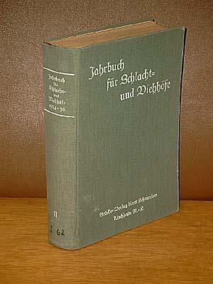 Jahrbuch für Schlacht- und Viehhöfe 1934 - 1936.: Frühwald, Dr.Otto (Hrg.)