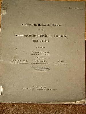 Dritter Bericht des Hygienischen Instituts über die Nahrungsmittelcontrole in Hamburg 1898 und 1899...