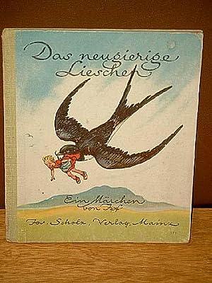 Das neugierige Lieschen. Ein Märchen von Ipf. Bilder von Heinz Schubel.: Ipf