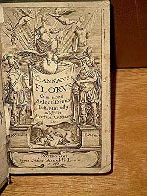 Lucii Annaei Flori Rerum Romanorum Libri quatuor,: Florus, Lucius Annaeus;
