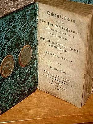 Schatzkästchen enthaltend biblische Betrachtungen mit erbaulichen Liedern: Goßner, Johannes