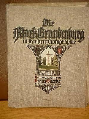Die Mark Brandenburg in Farbenphotographie ( = Deutschland in Farbenphotographien Band 1 ).: Goerke...