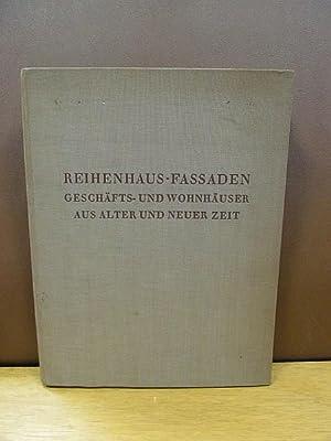 Reihenhaus-Fassaden. Geschäfts- und Wohnhäuser aus alter und neuer Zeit. 500 Abbildungen. ...