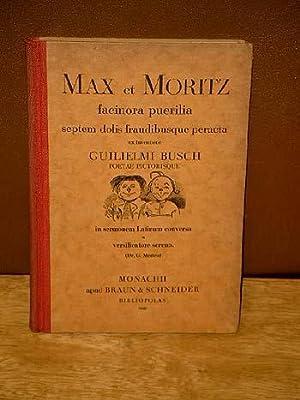 Max et Moritz facinora puerilia septem dolis fraudibusque peracta. Poetae pictorisque in sermonem ...