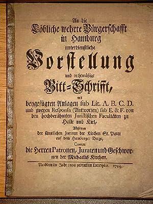 An die Löbliche verehrte Bürgerschaft in Hamburg unterdienstliche Vorstellung und rechtmäßige ...