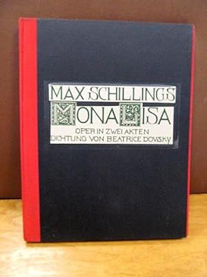 Mona Lisa : Oper in zwei Akten ; op. 31 / Dichtung von Beatrice Dovsky. Musik von Max Schillings.: ...