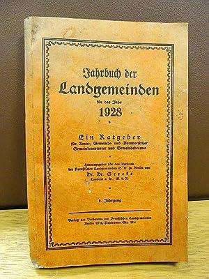Jahrbuch der Landgemeinden für das Jahr 1928. Ein Ratgeber für Amts-, Gemeinde- und Gutsvorsteher, ...