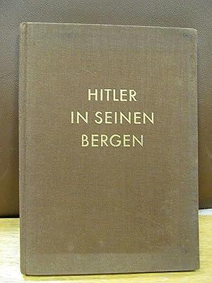 Hitler in seinen Bergen. 86 Bilddokumente aus: Hoffmann, Heinrich