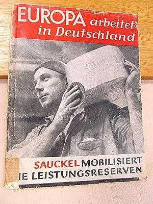 Europa arbeitet in Deutschland. Sauckel mobilisiert die: Didier, Friedrich