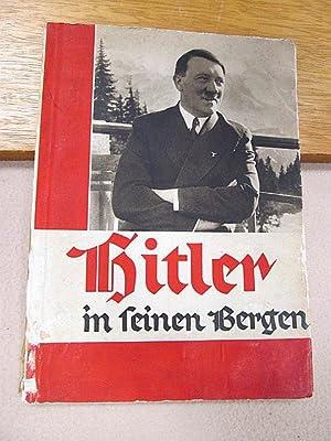 Hitler in seinen Bergen. 86 Bilddokumente aus: Hoffmann, Heinrich (