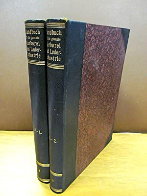 Handbuch für die gesamte Gerberei und Lederindustrie.: Wagner, A.; Paeßler,