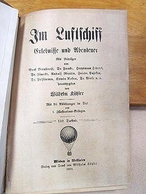 Im Luftschiff - Erlebnisse und Abenteuer. Mit Beiträgen von Graf Bernstorff, Dr. Funcke, Hauptmann ...