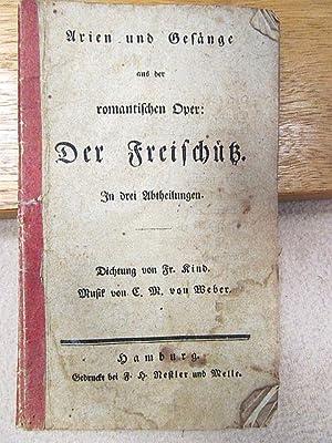 Arien und Gesänge aus der romantischen Oper Der Freischütz in drei Abtheilungen. Dichtung von Fr. ...