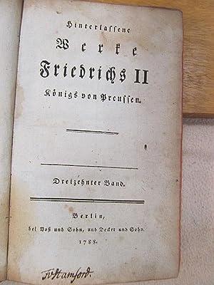 Hinterlassene Werke Friedrichs II. Königs von Preussen. Band 13 + 14 apart in einem Band ( von ...