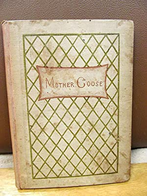Mother Goose or the Old Nursery Rhymes. Illustrated by Kate Greenaway and printed by Edmund Evans.:...