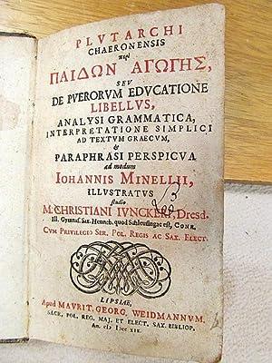 Plutarchi Chaeronensis peri Paid onag og es, seu de puerorum educatione libellus, analysi ...
