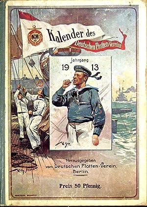 Kalender des deutschen Flotten-Vereins. Jahrgang 1913.: Deutscher Flottenverein (Hrsg.)