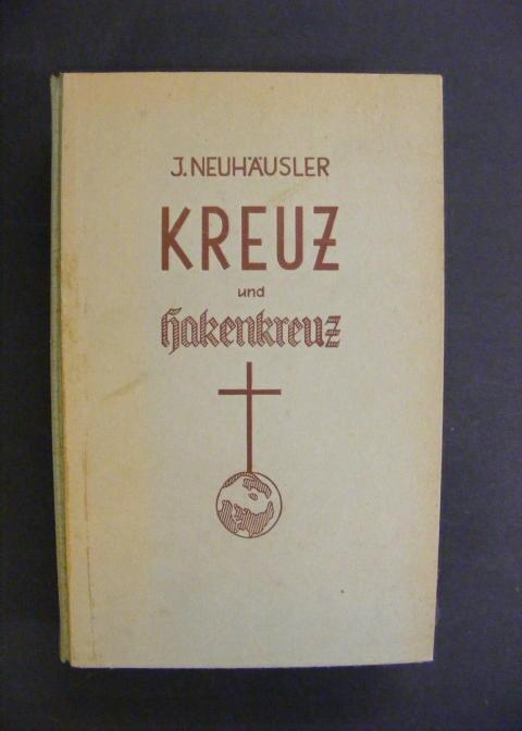 Kreuz und Hakenkreuz Der Kampf des Natinalsozialismus: Neuhäusler, Johann