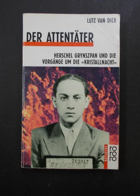 Der Attentäter - Herschel Grynszan und die Vorgänge um die 'Kristallnacht'