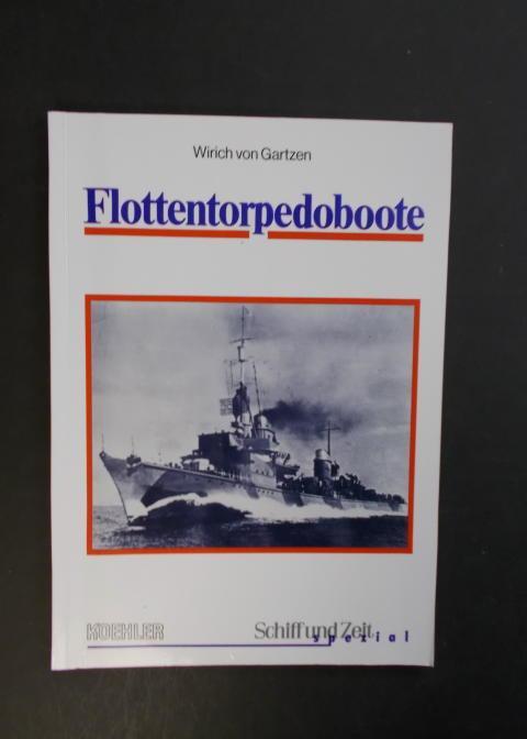 Flottentorpedoboote T 22 bis T 36 im Einsatz - Schiff und Zeit Spezial Bd. 4