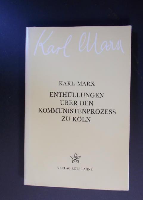Enthüllungen über den Kommunistenprozess zu Köln: Marx, Karl