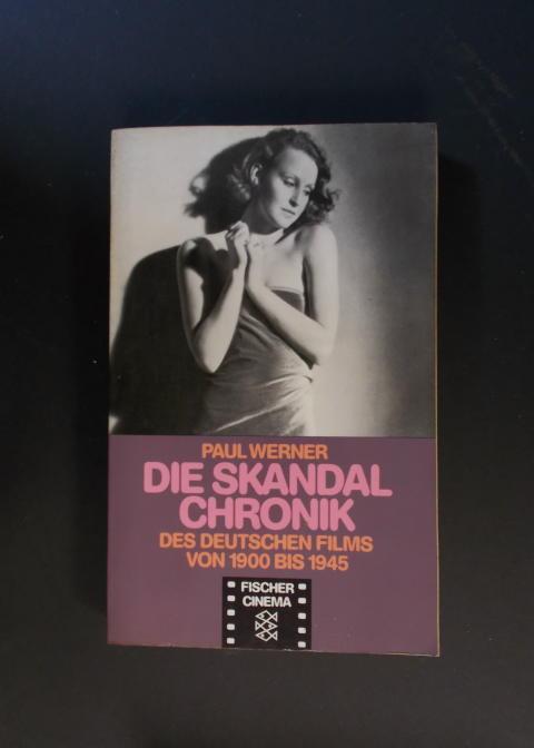 Die Skandalchronik des deutschen Films von 1900 - 1945 - Werner, Paul