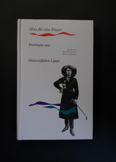 Was für eine Frau - Portraits aus Ostwestfalen-Lippe - Brünink, Ann / Grubitzsch, Helga (Hg:)