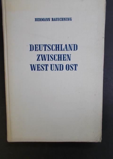 Deutschland zwischen West und Ost: Rauschning, Hermann
