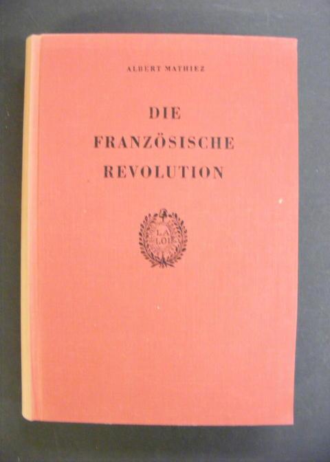 Die Französische Revolution 3 Bde.: Mathiez, A. /