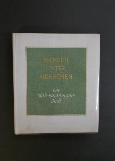 Mensch unter Menschen - Ein Ruth Schaumann Buch mit Werken der Dichterin, Bildhauerin, Malerin und Grafikerin
