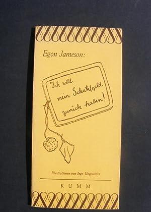 Ich will mein Schulgeld zurück haben: Jameson, Egon