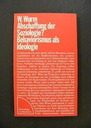 Abschaffung der Soziologie ? - Behaviorismus als: Wurm, Wolfgang