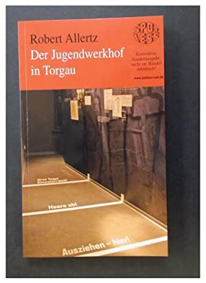 Der Jugendwerkhof in Torgau: Allertz, Robert