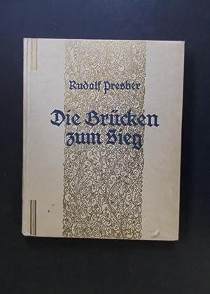 Die Brücken zum Sieg - Kriegsgedichte: Presber, Rudolf /
