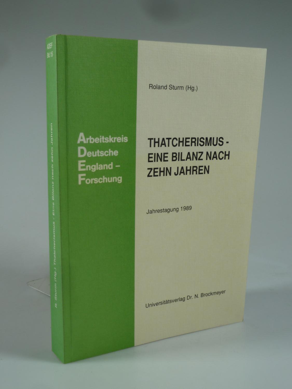 Thatcherismus - Eine Bilanz nach zehn Jahren. - STURM, Roland (Hrsg.).